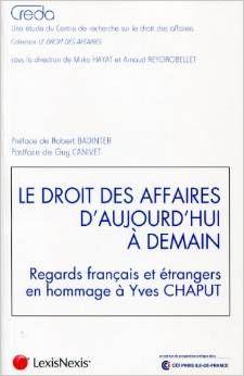 Le droit des affaires d'aujourd'hui à demain. Regards français et étrangers en hommage à Yves Chaput