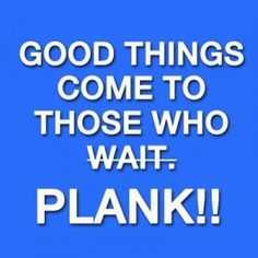 Plank Your Way to Fit!  #plank #fitness