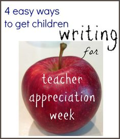 4 Easy Ways to Get Children Writing for Teacher Appreciation | @Scholastic | teachmama.com