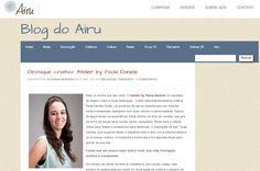 Entrevista Blog Airu: http://blog.airu.com.br/blog/destaques-pagina-inicial/destaque-criativo-atelier-by-paola-daniele/