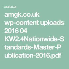 amgk.co.uk wp-content uploads 2016 04 KW2.4Nationwide-Standards-Master-Publication-2016.pdf