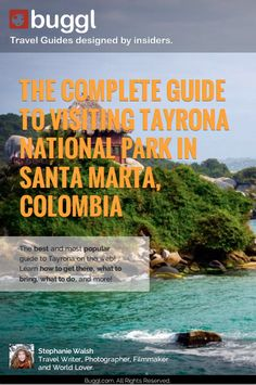 The Complete Guide To Visiting Tayrona National Park In Santa Marta, Colombia