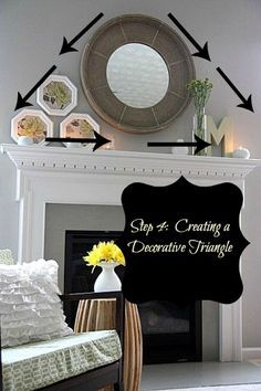 ideas on how to decorate a mantel using a decorative triangle and mirrors