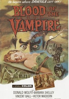 Vintage movie poster:  Blood of the Vampire 1958 with Donald Wolfit, Barbara Shelly and Vincent Ball. A story where fear is the only motivation to live.
