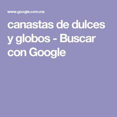 canastas de dulces y globos - Buscar con Google