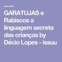 GARATUJAS e Rabiscos a linguagem secreta das crianças by Décio Lopes - issuu
