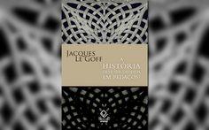 """LANÇAMENTO! Jacques Le Goff """"A História deve ser dividida em pedaços?"""" ~ Identidade 85"""