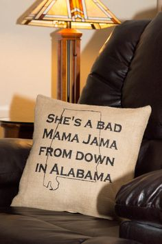 Burlap Pillow-She's a Bad Mama Jama from down in Alabama by WhimsyoftheSouth on Etsy
