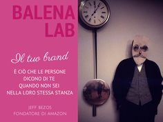 Pillole di Balena. https://www.facebook.com/balenalabchiaragandolfi  #brand #jeffbezos #quote #personalbranding #balenalab #freelance