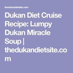 Dukan Diet Cruise Recipe: Lumpy Dukan Miracle Soup | thedukandietsite.com