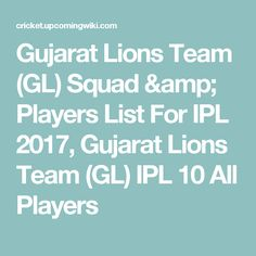 Gujarat Lions Team (GL) Squad & Players List For IPL 2017, Gujarat Lions Team (GL) IPL 10 All Players