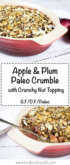 Apple and Plum Paleo Crumble - A tasty crumble with spiced apples and plums with a curncy nut topping. #paleo #glutenfree #glutenfreecrumble #applecrumble #applecrisp #dairyfree #glutenfreedessert #paleodessert