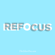 Refocus - Inspired Living & Celebrating Life on The Silver Pen