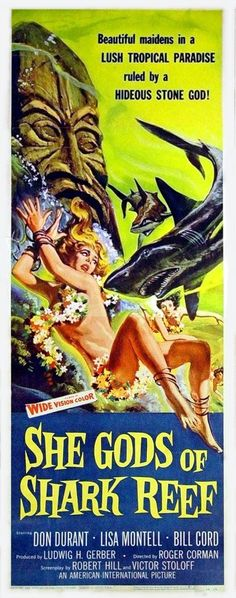 She Gods of Shark Reef (1958) Stars: Bill Cord, Don Durant, Lisa Montell ~ Director: Roger Corman