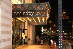 Trinity Rep - one of the most respected regional theaters in the country.