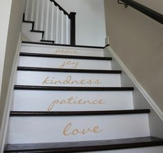 Fruit of the Spirit...love, joy, peace, patience, kindness, goodness, faithfulness, gentleness and self control....for my main staircase!!!