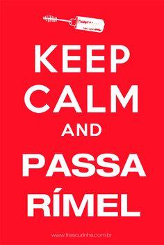 Da série: Keep Calm e fique Bonita!