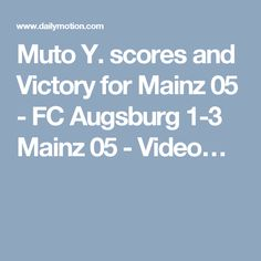 Muto Y. scores and Victory for Mainz 05 - FC Augsburg 1-3 Mainz 05 - Video…