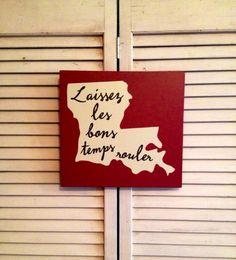 Louisiana Home Decor Painting On Wood Laissez Les Bons Temps Let The Good Times