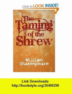 The Taming of the Shrew (9781613821589) William Shakespeare , ISBN-10: 1613821581  , ISBN-13: 978-1613821589 ,  , tutorials , pdf , ebook , torrent , downloads , rapidshare , filesonic , hotfile , megaupload , fileserve