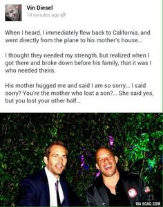 """Paul Walker is an American Actor and he's so famous with the Movie """"Fast and Furious"""" along with Vin Diesel. But unfortunately Paul walker died on November 2013 in a Car Acci… Furious Movie, The Furious, Fast And Furious, Beau Film, Vin Diesel, Paul Walker Death, Paul Walker Quotes, Faith In Humanity, My Heart Is Breaking"""