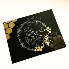 """So excited for this piece. Finally finished it and I love it! """"KIND WORDS ARE LIKE HONEY, SWEET TO THE SOUL AND HEALTHY FOR THE BODY"""" -proverbs 16:24- #honey #bekind #kindwords #sweet #soul #healthy #body#gold #ink #goldink #art #cardstock #airbrush #wreath #honeycomb #honeybee #proverbs #bible #drphmartins #irridencent #dippen #calligraphy"""