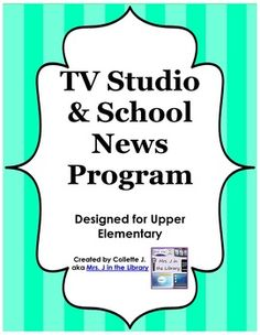 TV Crew / TV Studio School News Program Set-up and Materials - Scripts, signs, and everything you need to set-up and implement a student-run school news program. School Tv, School Librarian, Upper Elementary, Elementary Schools, Elementary Library, Library Lessons, Library Ideas, Library Books, Morning Announcements