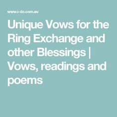 Unique Vows for the Ring Exchange and other Blessings | Vows, readings and poems