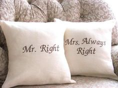 Items similar to Mr Right and Mrs Always Right Linen Pillow Cover Set , Wedding Bridal shower, Pair on Etsy Mrs Always Right, Mr Right, Mr Mrs, Wedding Anniversary Gifts, Wedding Gifts, Wedding Ideas, Wedding Stuff, Wedding Fun, Wedding Inspiration