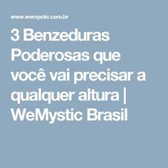 3 Benzeduras Poderosas que você vai precisar a qualquer altura   WeMystic Brasil