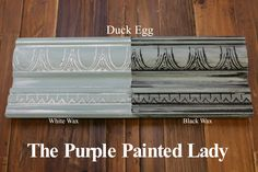 The Purple Painted Lady - Two coats of Duck Egg Chalk Paint® by Annie Sloan. Then- ONE coat of Clear wax over the ENTIRE board. ONE coat of White Wax on the left and ONE coat of Black Wax on the right.