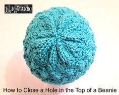 How to Close a Hole in the Top of a Beanie Tutorial by ELK Studio