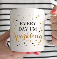 Every Day I'm Sparkling Mug Inspirational by prettychicsf