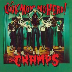 The Cramps. Look Mom No Head! 1991.