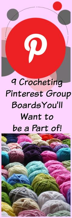 These are 9 Pinterest Group Boards you'll want to be a part of if you are a crocheter!