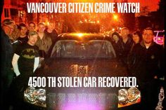 Citizens' Crime Watch Volunteers have been providing the VPD with extra eyes and ears on Vancouver streets since 1986. On April 6, 2013, they recovered their 4500th stolen car.