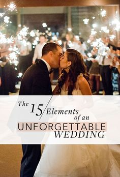 Brides.com: The 15 Elements of an Unforgettable Wedding                          Your wedding day is first and foremost meant to be a celebration of the love between you and your husband-to-be, but that doesn't mean your ceremony and reception can't also be a seriously fun party. When it comes to planning a wedding, there are a few basic elements you have to have: The ceremony where you and your groom will exchange vows, followed by some form of reception (whether that means a sit-down meal…