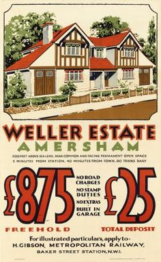 New homes advertisement as expansion of underground encourages commuters to the suburbs of London Edwardian House, 1930s House, Vintage Advertisements, Vintage Ads, Vintage Houses, Vintage London, Art Deco Posters, Retro Posters, London Transport Museum