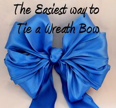 How to Make Wreath Bows - the easiest, foolproof way to tie a beautiful bow.....Okay seriously, this is crazy easy.  I thought I knew how to do this but my way was so much harder.  I will tie all wreath bows this way from now on.