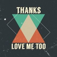 Thanks™  - Love Me Too by Thanks™ on SoundCloud