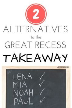 2 Alternatives to the Great Recess Takeaway!  What to do when classroom management is a struggle!