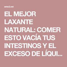 EL MEJOR LAXANTE NATURAL: COMER ESTO VACÍA TUS INTESTINOS Y EL EXCESO DE LÍQUIDOS! - Ento2