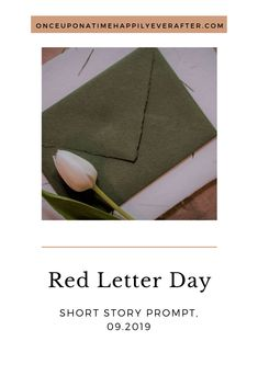 Red Letter Day: Short Story Prompt, 09.2019 - Once Upon a Time & Happily Ever After