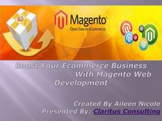 magento-ecommerce-website-development-23451870 by Claritus Consulting via Slideshare