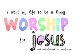 I want my life to be a living WORSHIP for Jesus. I want you to fall in love with Jesus Worship Quotes, Worship Jesus, Worship The Lord, Praise The Lords, Inspirational Bible Quotes, Uplifting Quotes, Biblical Quotes, Jesus Scriptures, Bible Verses