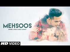 Presenting latest punjabi song Mehsoos sung and written by Amber Vashisht. The music of new punjabi song is given by AR Deep. Latest Song Lyrics, Music Search, Music Labels, Mp3 Song Download, News Songs, Hd Video, Music Videos, Amber, Singing