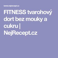 FITNESS tvarohový dort bez mouky a cukru | NejRecept.cz Fodmap, Fitness, Food, Vip, Eten, Keep Fit, Meals, Rogue Fitness, Diet