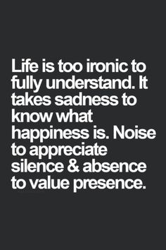 Life and it's irony. Quote. Words.