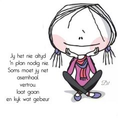 Jy het nie altyd 'n plan nodig nie. 60th Birthday Party, Birthday Cards, Wisdom Quotes, Me Quotes, Afrikaanse Quotes, Inspirational Qoutes, My Roots, Sweet Words, Powerful Words