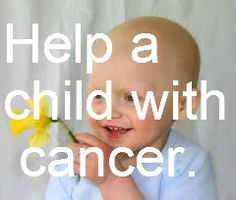 Bucket List- Help a child with cancer.. <3